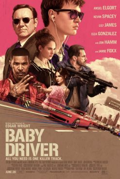 'Baby Driver' Full Film Review Speedy, Slick & Sophisticated Film Poster